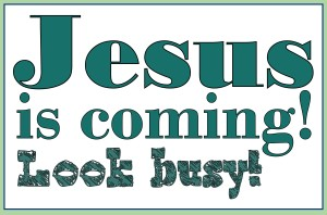 Jesus is coming--