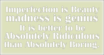 be ridiculous!