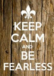 be fearless!