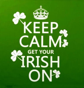 keep calm & get your Irish on