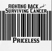 surviving cancer~priceless